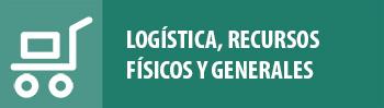 Logística, Recursos Físicos y Generales