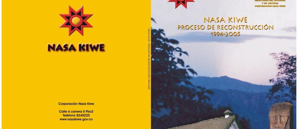 Nasa Kiwe - Proceso de Reconstrucción 1994 -2005